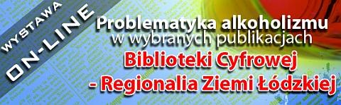 Wystawa on-line: Problematyka alkoholizmu w wybranych zbiorach Biblioteki Cyfrowej - Regionalia Ziemi Łódzkiej