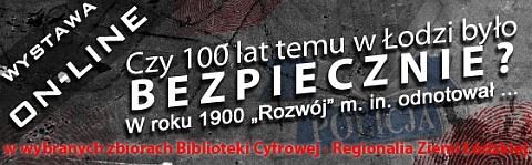 Wystawa on-line: Czy 100 lat temu w Łodzi było bezpiecznie?