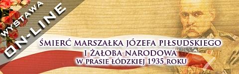 Śmierć Marszałka Józefa Piłsudskiego i żałoba narodowa w prasie łódzkiej w 1935 roku
